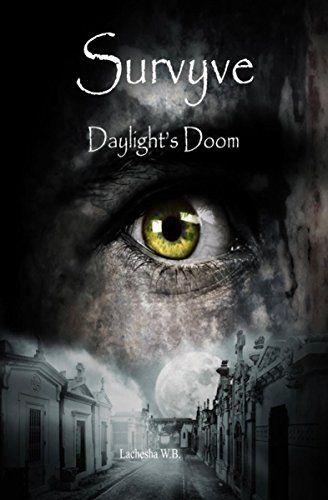 Survyve: Daylight's Doom by Lachesha W.B., http://www.amazon.com/dp/B00O5P9Q3S/ref=cm_sw_r_pi_dp_p4Zsub1GQ1GF0