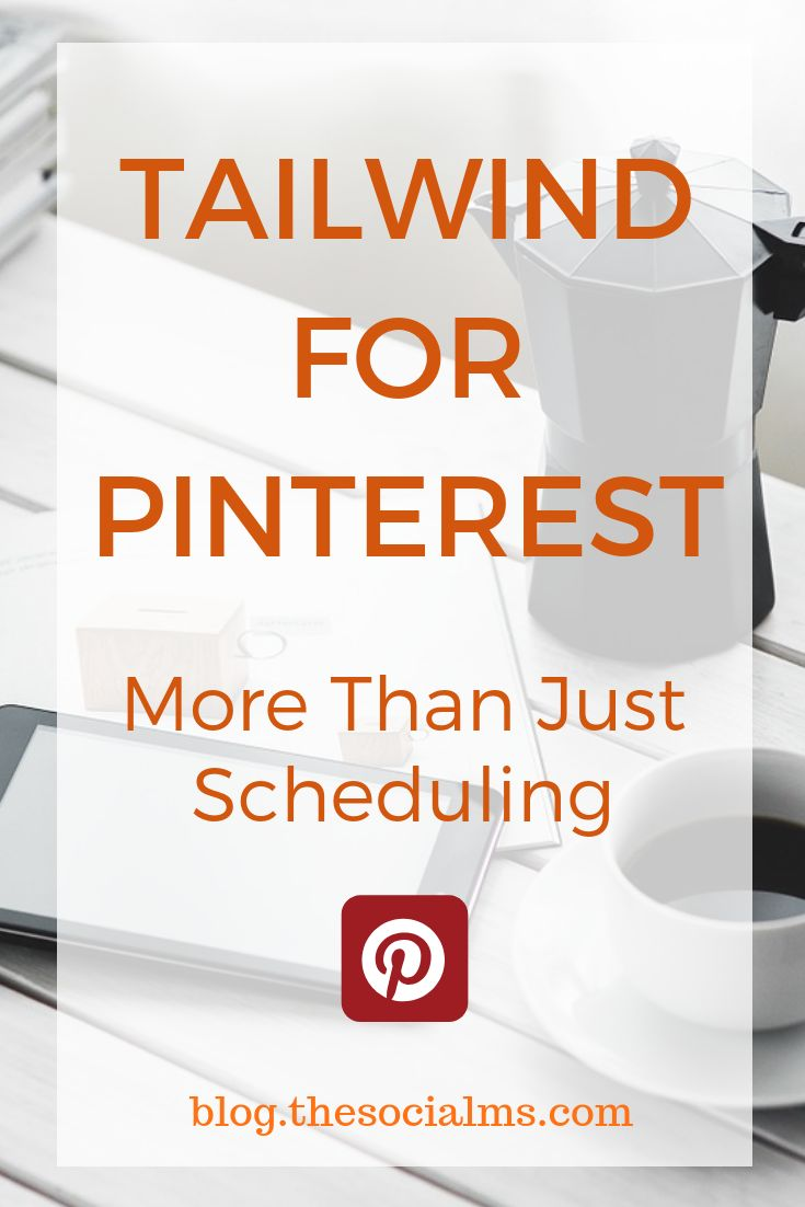 Tailwind For Pinterest: More Than Just Scheduling – Digital Marketing Tips
