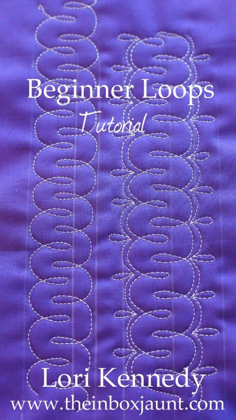 Beginners Loops, Free Motion Quilting