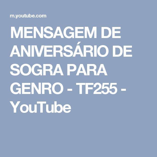 MENSAGEM DE ANIVERSÁRIO DE SOGRA PARA GENRO - TF255 - YouTube