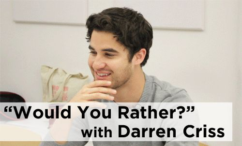 "Darren Criss Plays ""Would You Rather?"" Oh, I love him."