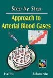 Step by Step Approach to Arterial Blood Gases with CD-ROM by S Sunanda Paper Back