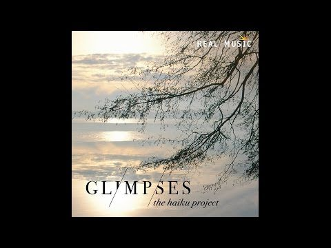 Real Music Album Sampler: Glimpses by The Haiku Project