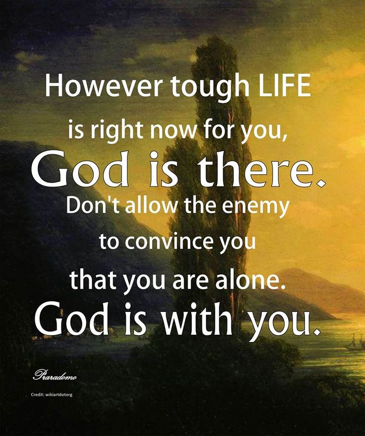 Quotes To Remember However Tough Life Is Right Now For You God Is