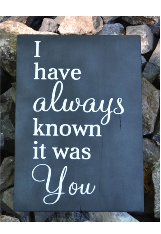 Chalkboard Wedding Sign I Have Always Known It Was You Rustic Weddings Chalk Art Anniversary Couples Gift Master Bedroom Wall Art Decor – Signs Of Love $35