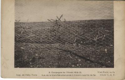 CGE Postcard - 5 - Campagne de l'Aisne 1914-15, Vue de la tranchée allemande à travers nos fils de fer