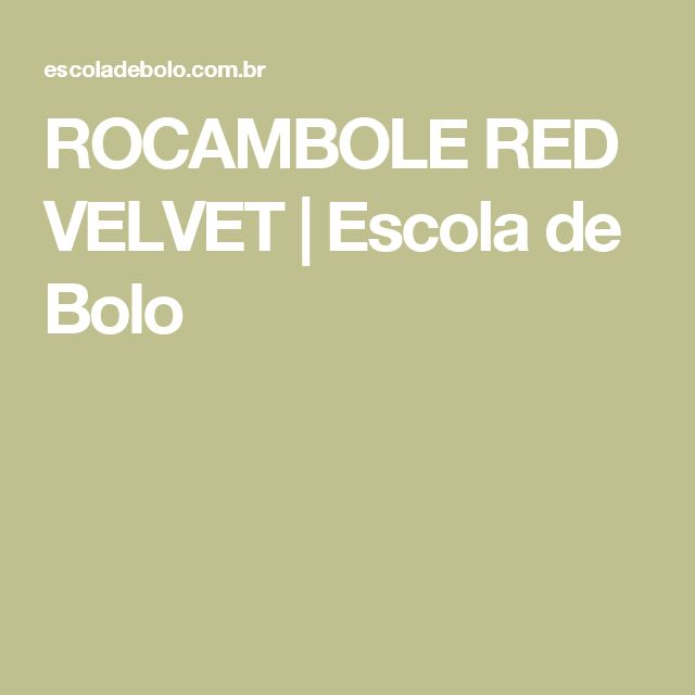 ROCAMBOLE RED VELVET   Escola de Bolo