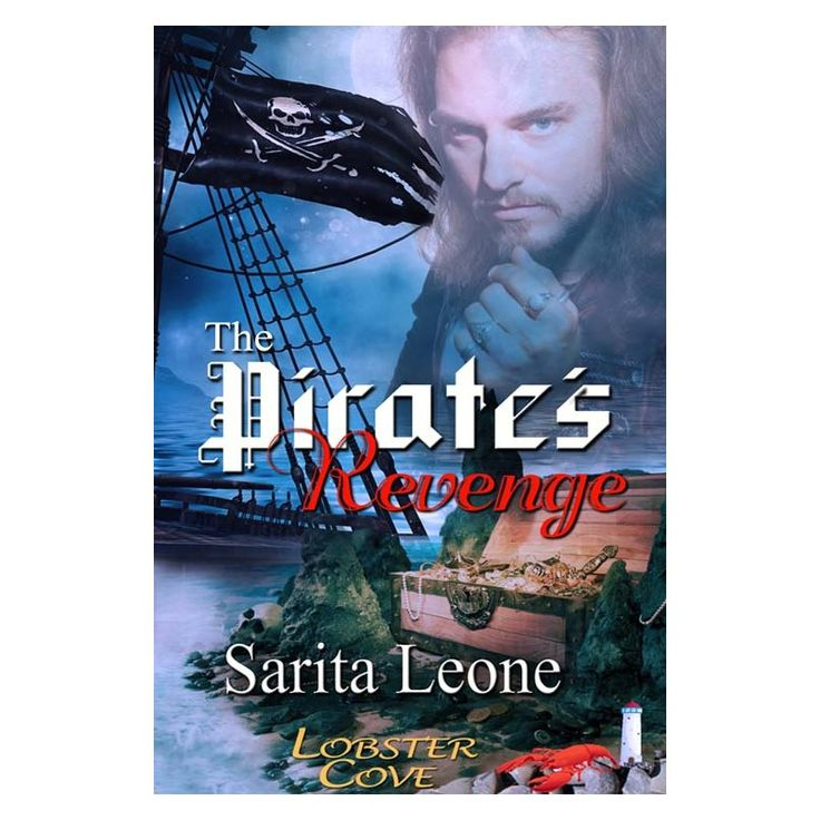 THE PIRATE'S REVENGE by Sarita Leone. Order it at: http://catalog.thewildrosepress.com/search?controller=search&orderby=position&orderway=desc&search_query=lobster+cove+pirate%27s+revenge&submit_search=