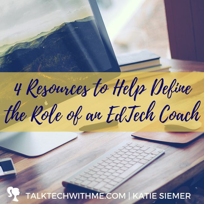 4 Resources to Help Define the Role of EdTech Coaches