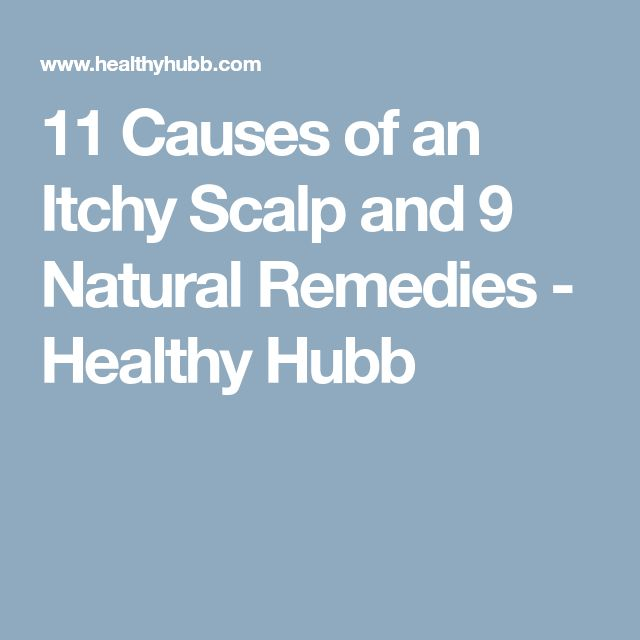 11 Causes of an Itchy Scalp and 9 Natural Remedies - Healthy Hubb
