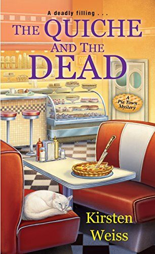 #FlashbackFriday – The Quiche and the Dead (A Pie Town Mystery) by Kirsten Weiss #Review / #Giveaway @KensingtonBooks – books I like
