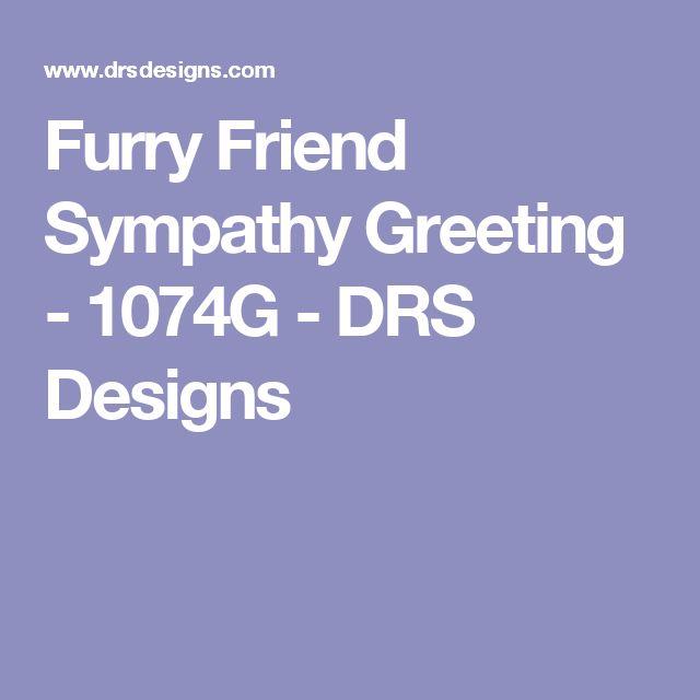 Furry Friend Sympathy Greeting - 1074G - DRS Designs