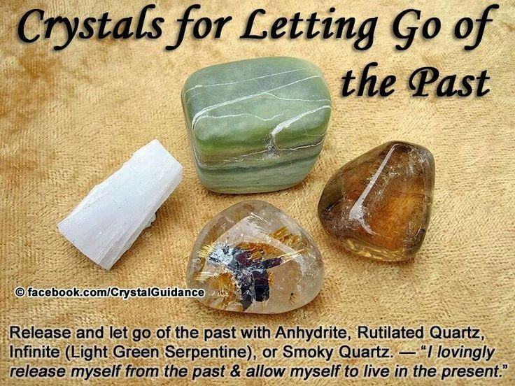 Crystals for Letting Go of the Past - Releasing the past is associated with the Earth and Root chakras. Hold in your hands as you repeat your preferred affirmation either out loud or to yourself. Feel and visualize you letting go of what no longer serves your highest good. Release anything that is anchoring you to the past so that you may live fully in the present.