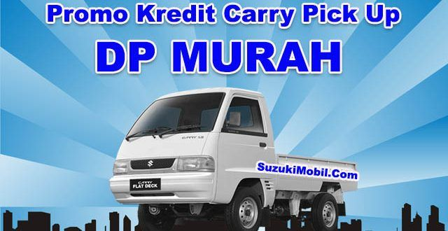 Promo Kredit Carry Pick Up 2017 | Promo Suzuki Mobil Ertiga, Pick Up, APV