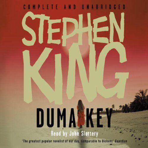 Duma Key (       UNABRIDGED) by Stephen King Narrated by John Slattery