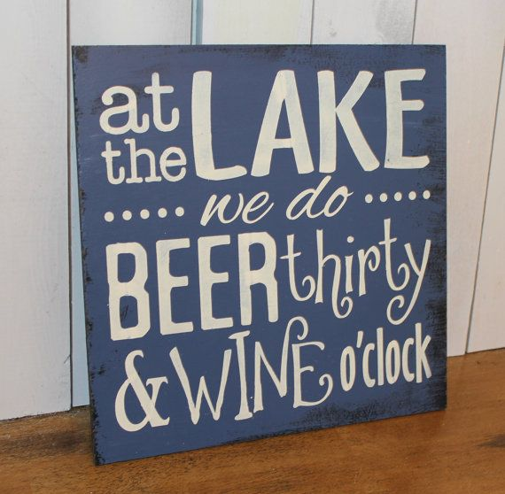 At the LAKE we do BEER thirty & WINE by TheGingerbreadShoppe