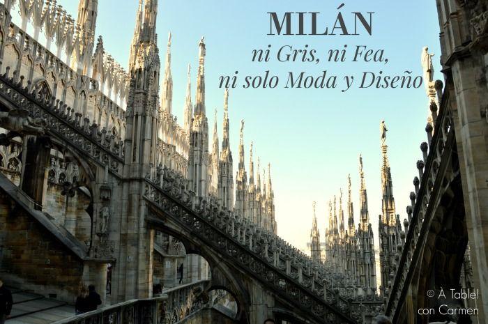 Milán, ni Gris, ni Fea, ni solo Moda y Diseño