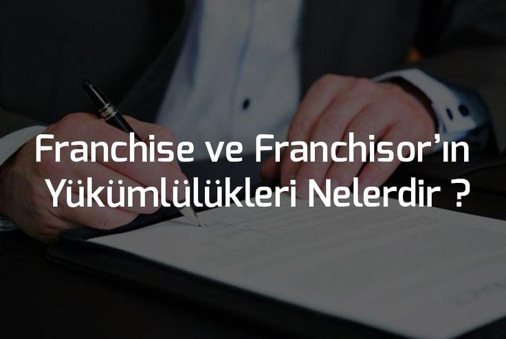 Franchise ve Franchisor'ın Yükümlülükleri Nelerdir ?