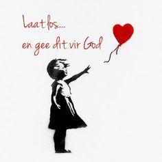 Afrikaanse Inspirerende Gedagtes & Wyshede: Laat los....en gee dit vir God