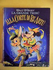 DISNEY WALT. LA GRANDE TRIBU' ALLA CORTE DE RE ARTU - MONDADORI 1°ED.1959