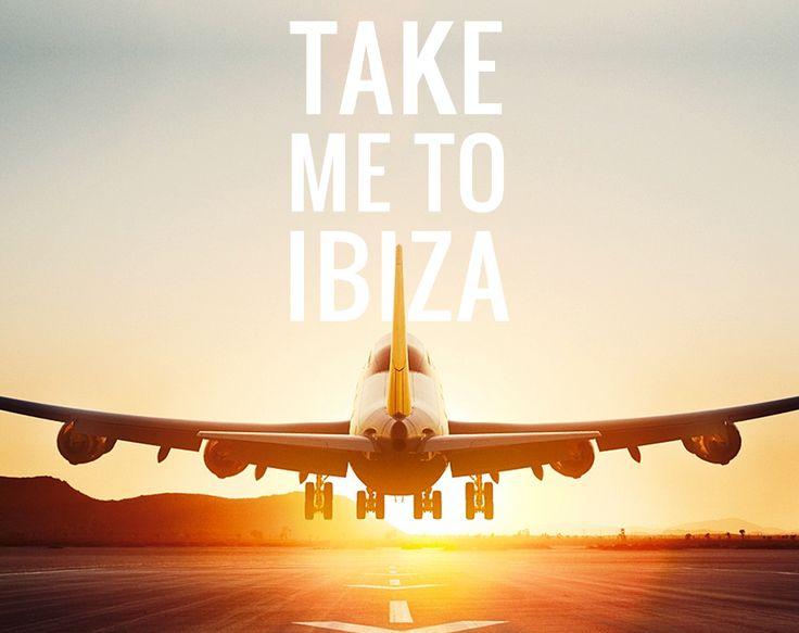 Please! Take me to #ibiza