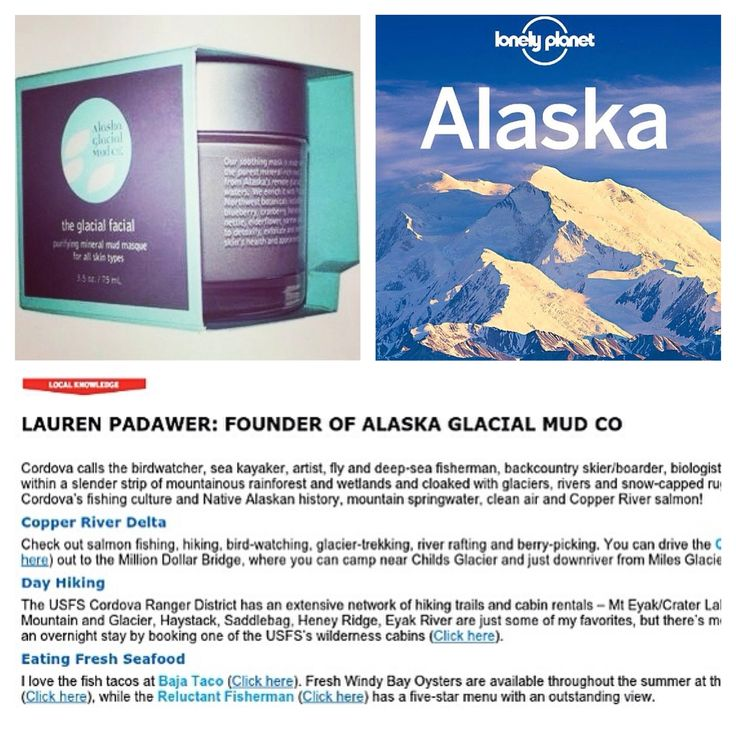 Alaska Glacial Mud was in Lonely Planet Alaska?? | Alaska Glacial Mud ...