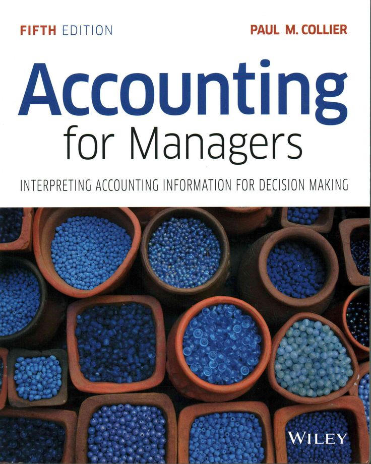 Accounting for Managers: Interpreting Accounting Information for Decision Making