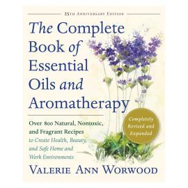 The Complete Book of Essential Oils and Aromatherapy - 25th Anniversary Edition