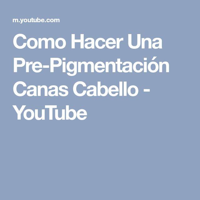 Como Hacer Una Pre-Pigmentación Canas Cabello - YouTube