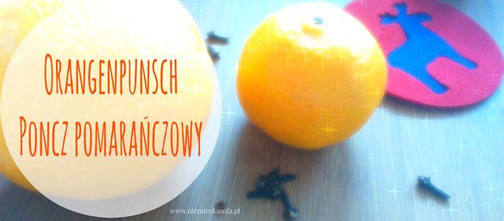 Poncz pomarańczowy - Orangenpunsch Poncz świąteczny