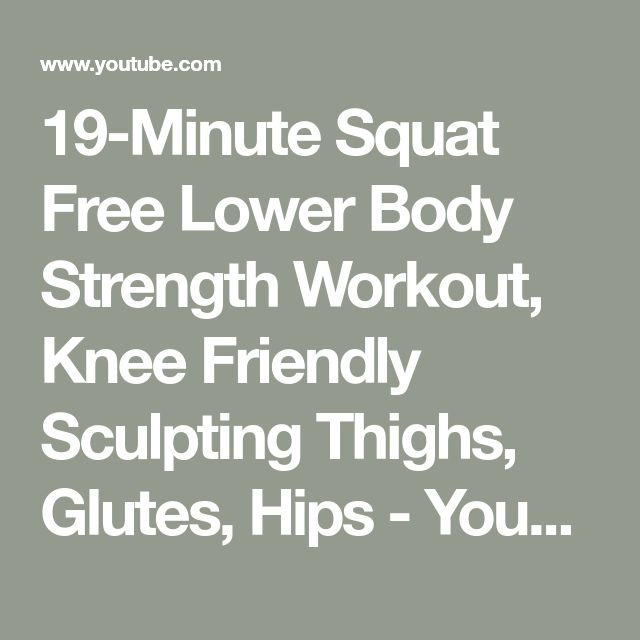 19-Minute Squat Free Lower Body Strength Workout, Knee