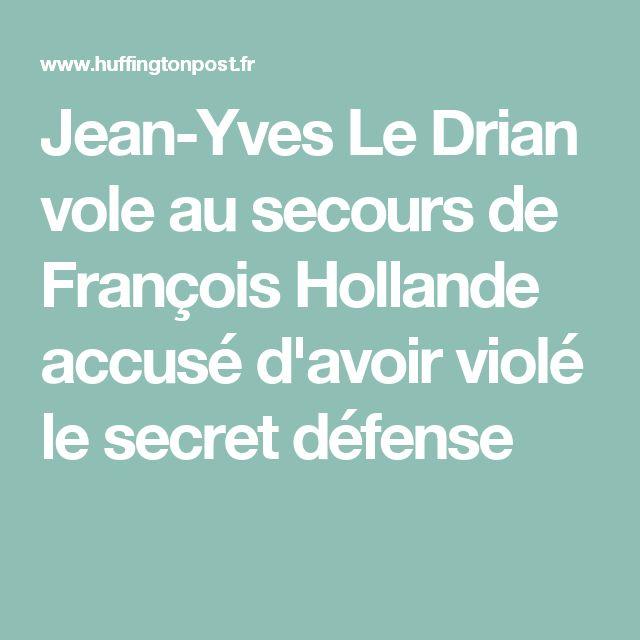 Jean-Yves Le Drian vole au secours de François Hollande accusé d'avoir violé le secret défense