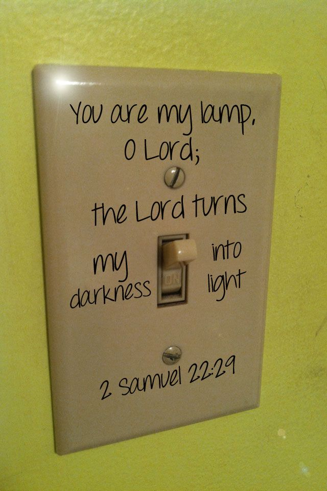 great idea to have Scripture verses around the house- uplifting!The Lord, Lights Switched Covers, Switched Plates, Youth Room, Around The House, Kids Room, Scriptures Verses, Cool Ideas, Bible Verses