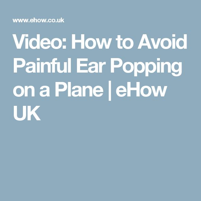 Video: How to Avoid Painful Ear Popping on a Plane   eHow UK
