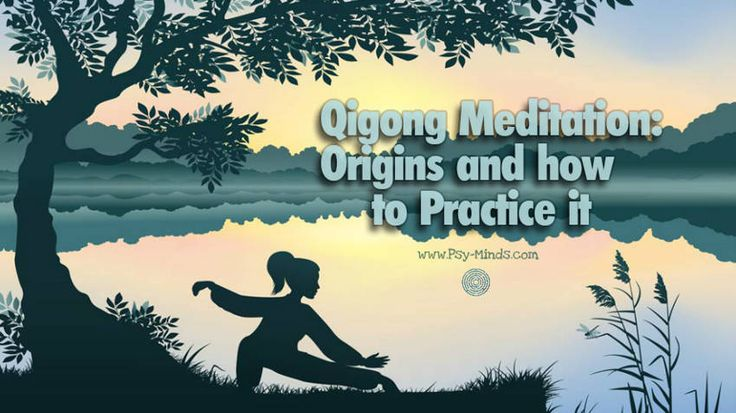 Qigong Meditation: Origins and how to Practice it - via @psyminds17