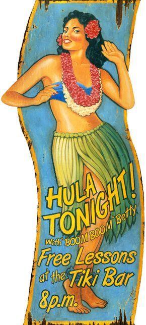 Hula Tonight - free lessons at the tiki bar. http://www.obxtradingroup.com/coastal-tropical-signs/hula-girl-vintage-beach-sign/