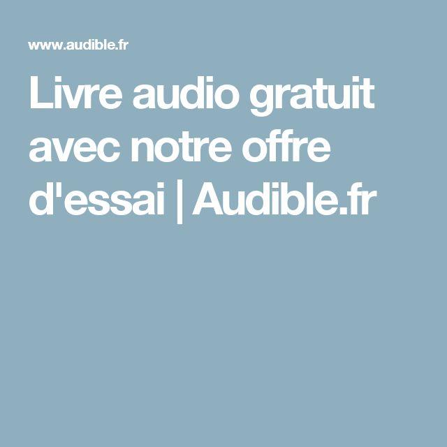 Livre audio gratuit avec notre offre d'essai | Audible.fr