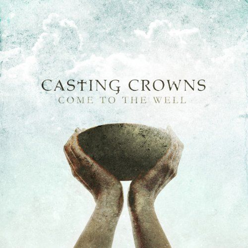 Come To The Well ~ Casting Crowns, http://www.amazon.com/dp/B005EIHMW2/ref=cm_sw_r_pi_dp_lXc6pb03XPNNZConcerts, Inspiration, Friends, Casting Crowns, Jesus, Songs Hye-Kyo, Christian Music, Well, Cast Crowns