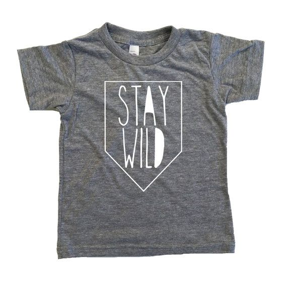 Stay WILD Tee, Toddler t-shirt, Trendy kids clothes, Hipster kids clothes, child t-shirt, Screen Printed Shirts, Graphic Tee, Kids Shirt