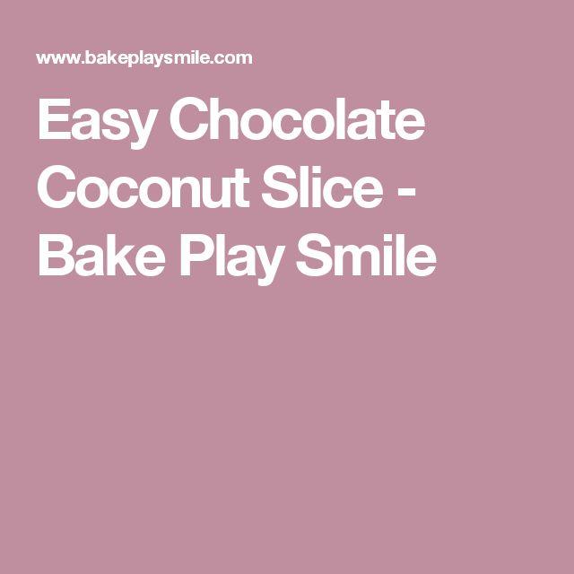 Easy Chocolate Coconut Slice - Bake Play Smile