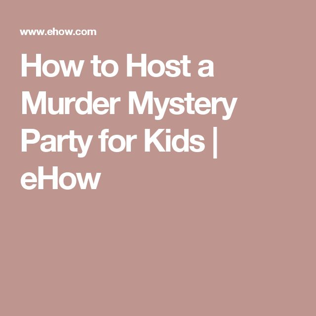 How to Host a Murder Mystery Party for Kids | eHow