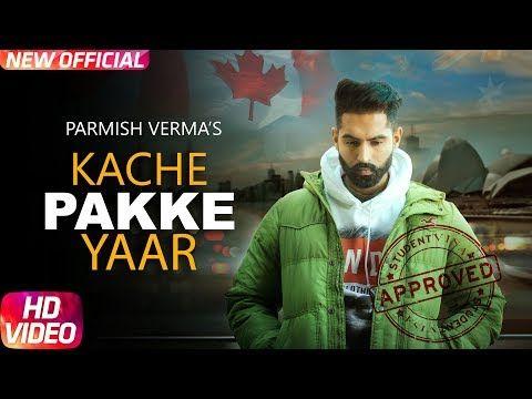 Kache Pakke Yaar (Full Video)   Parmish Verma   Desi Crew