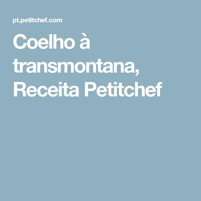 Coelho à transmontana, Receita Petitchef