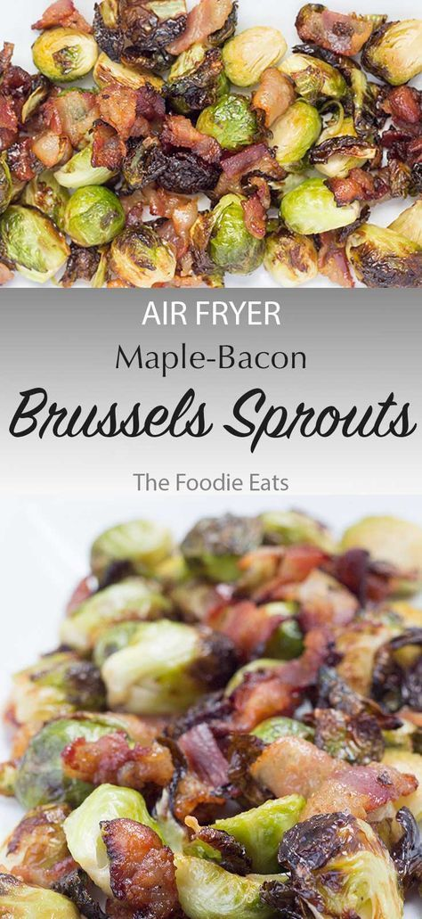 Maple Bacon Brussels Sprouts – Air Fryer or Oven