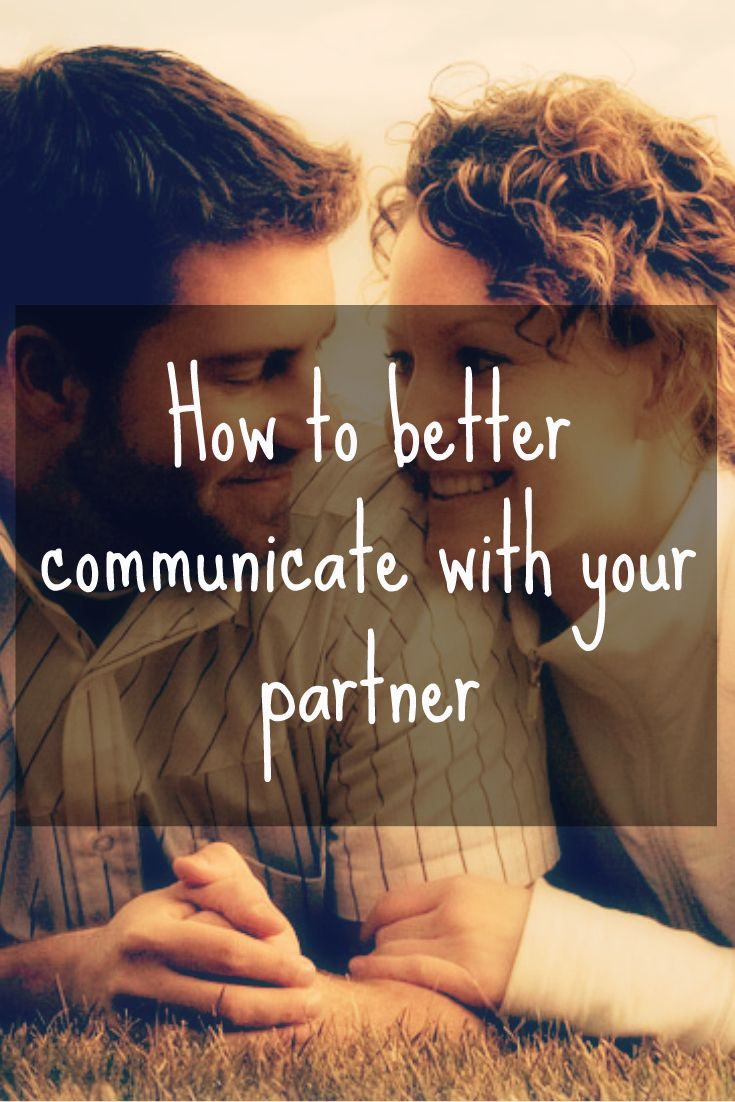 how to better communicate with your partner