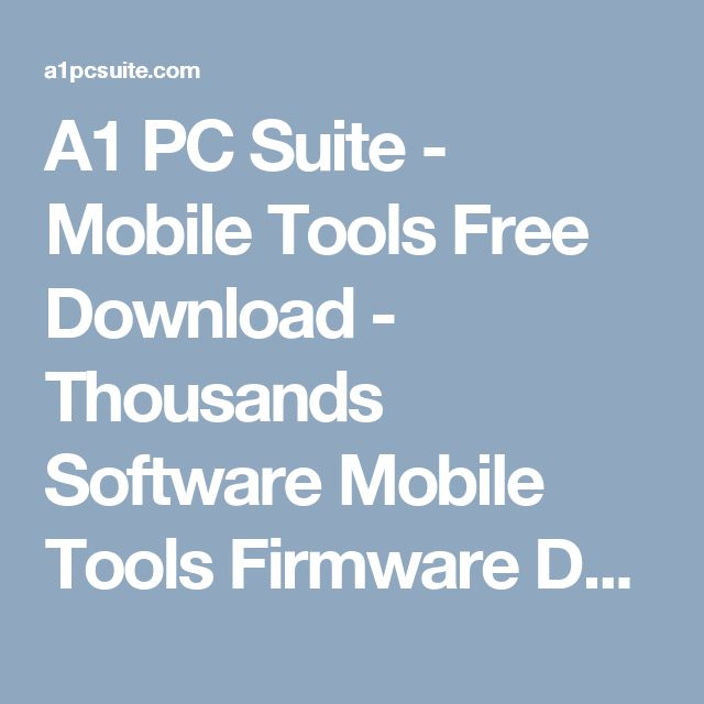 A1 PC Suite - Mobile Tools Free Download - Thousands Software Mobile Tools Firmware Download