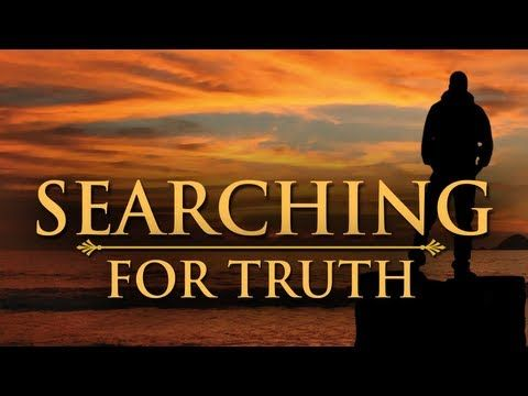 http://searchingfortruth.org/ Truth is a most precious thing. In our world, everyone is searching for something. If you are searching for answers to questions regarding God, Jesus, hope, happiness, faith, life after death, good and evil, the church, the Bible, God's plan for you, or Jesus' love for you, the answers to these can be found in this series of programs.