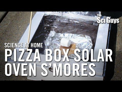 The Sci Guys: Science at Home - SE3 - EP 14: Pizza Box Solar Oven S'mores - YouTube