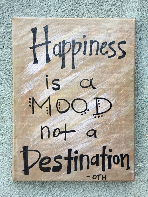 """One Tree Hill quote """"Happiness is a mood not a destination"""" canvas painting"""