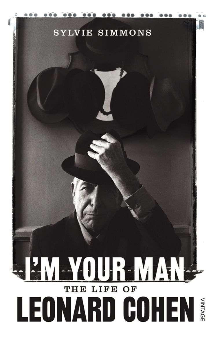 I'm Your Man: The Life Of Leonard Cohen  Sylvie Simmons